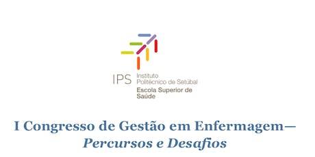 I CONGRESSO DE GESTÃO EM ENFERMAGEM – Percursos e Desafios bilhetes