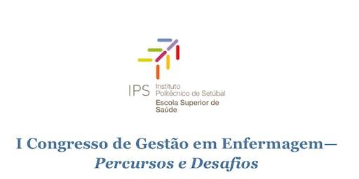 I CONGRESSO DE GESTÃO EM ENFERMAGEM – Percursos e Desafios