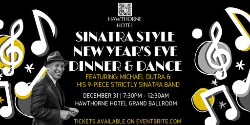 Sinatra Style New Year's Eve Dinner & Dance at the Hawthorne Hotel
