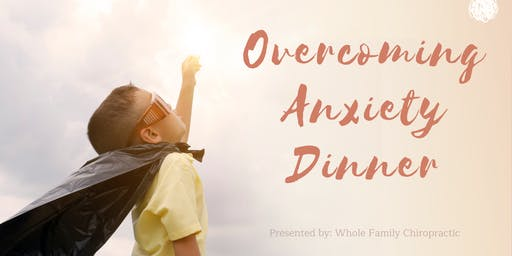 Overcoming Anxiety Workshop & Dinner Event