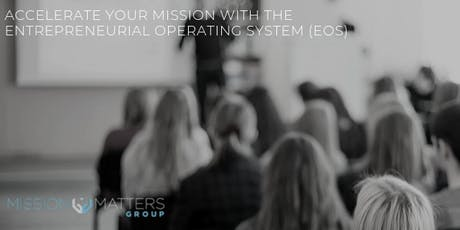Accelerating Your Mission with the Entrepreneurial Operating System (EOS) tickets