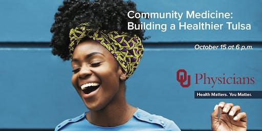 How Community Medicine Builds a Healthier Tulsa