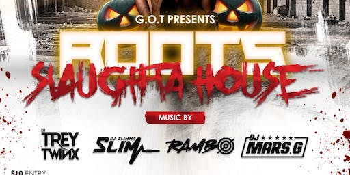 G.O.T. Presents a Halloween Special - ROOTS: SLAUGHTAHOUSE