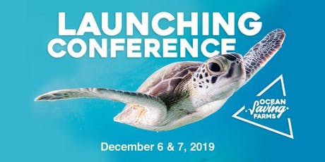 Ocean Saving Farms- Launching Conference tickets