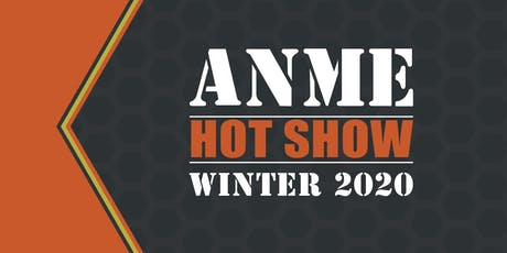 ANME HOT Shows during ANME Winter 2020 tickets