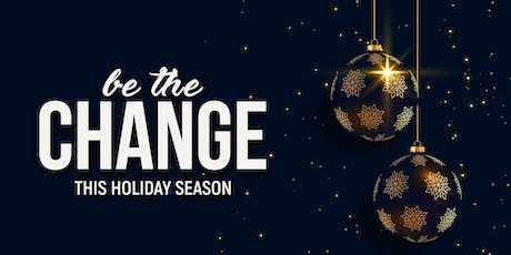 Be The Change This Holiday Season tickets