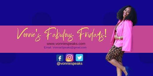 VonnieSpeaks Presents: Fabulous Friday's