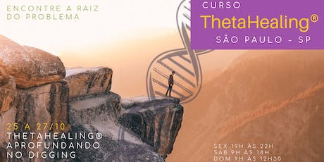SP: 25, 26 e 27/10 -ThetaHealing® Aprofundando no Digging tickets