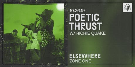 Poetic Thrust @ Elsewhere (Zone One) tickets