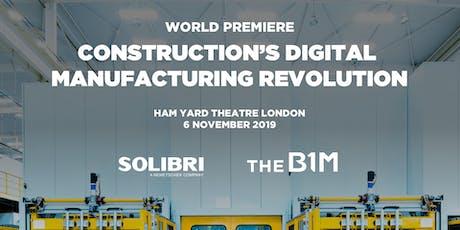 Construction's Digital Manufacturing Revolution - World Premiere tickets