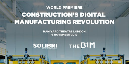 Construction's Digital Manufacturing Revolution - World Premiere
