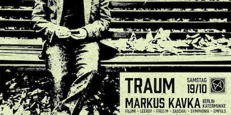 EIN TRAUM mit Markus Kavka (Katermukke - Berlin) Tickets