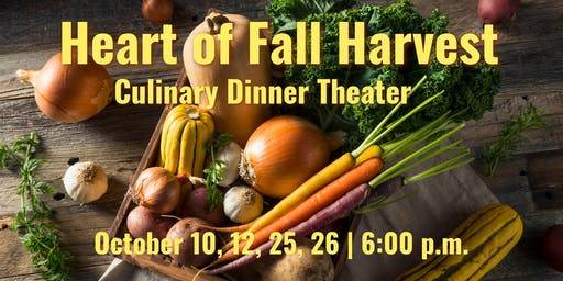 Heart of Fall Harvest | Culinary Dinner Theater