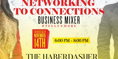 Networking to Connections  Business Mixer #TellUsMore Edition