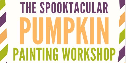 The Spooktacular Pumpkin Painting Workshop
