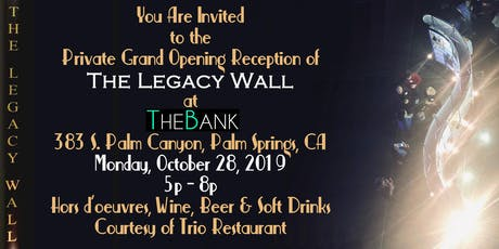 Legacy Wall in Palm Springs Private Grand Opening Reception tickets
