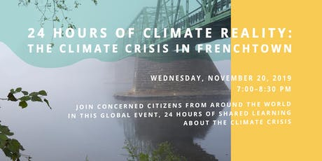 24 Hours of Climate Reality: The Climate Crisis in Frenchtown tickets