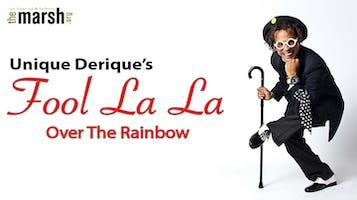 """Unique Derique: """"Fool La La"""""""