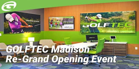 GOLFTEC Madison Re-Grand Opening Event tickets
