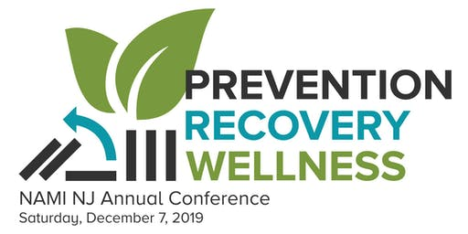 2019 NAMI NJ Annual Conference - Prevention, Recovery and Wellness