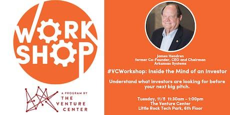 #VCWorkshop: Inside the Mind of an Investor with James Hendren tickets