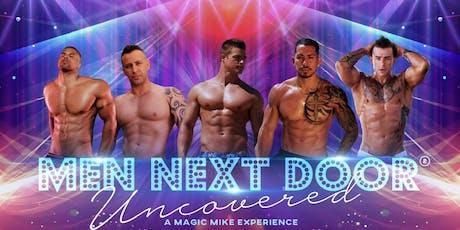 """MEN NEXT DOOR """"A MAGIC MIKE EXPERIENCE"""" entradas"""
