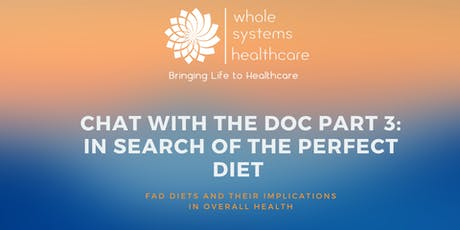 Chat with the Doc Part 3: In Search Of The Perfect Diet tickets