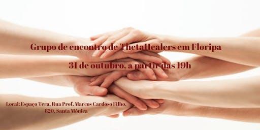 Florianópolis: 31/10. Grupo de Encontro, Prática e Troca entre ThetaHealers