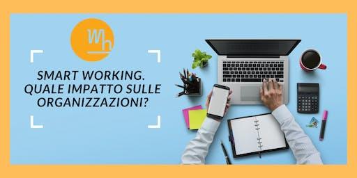 Smart Working. Quale impatto sulle organizzazioni ?
