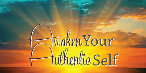 Awaken Your Authentic Self Workshop in MONTEREY