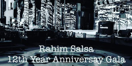 RAHIM SALSA FRIDAY 12TH YEAR ANNIVERSARY GALA SATURDAY OCTOBER 19TH tickets
