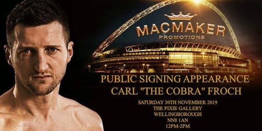 "Public Signing Appearance With Carl ""The Cobra"" Froch"