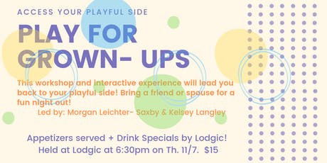 Play for Grown-Ups tickets
