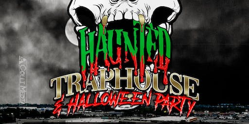 Haunted Trap House & Halloween Party