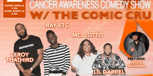 #ROMANSTRONG CANCER AWARENESS COMEDY SHOW W/COMIC CRU & JESSIE SALDANA