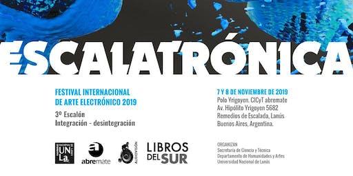 Festival internacional de arte electrónico Escalatrónica 2019