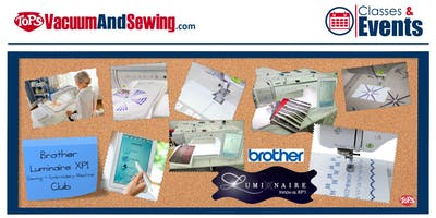 Brother Luminaire XP1 Sewing + Embroidery Machine Club | Pembroke Pines, FL