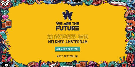 We Are The Future Festival 2019 | MELKWEG tickets