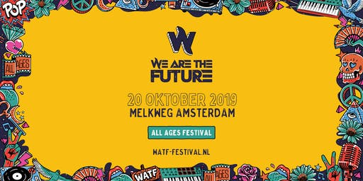 We Are The Future Festival 2019 | MELKWEG