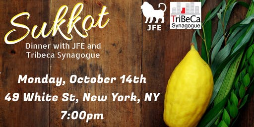 Sukkot Dinner with JFE and Tribeca Synagogue