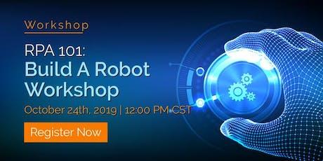 RPA 101: Build a Robot Workshop tickets