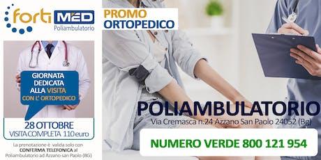 VISITA COMPLETA CON l'ORTOPEDICO - PROMO OTTOBRE 2019 biglietti