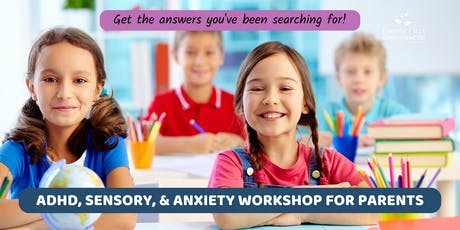ADHD, Sensory, & Anxiety Workshop  - The Perfect Storm tickets