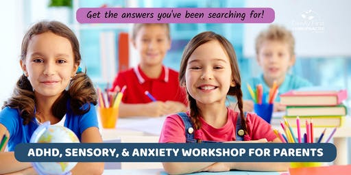 ADHD, Sensory, & Anxiety Workshop  - The Perfect Storm