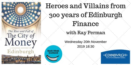 Heroes and Villains from 300 years of Edinburgh finance with Ray Perman tickets