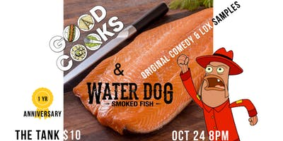 event image Good Cooks! Live Comedy Food Show feat. Water Dog Smoked Fish