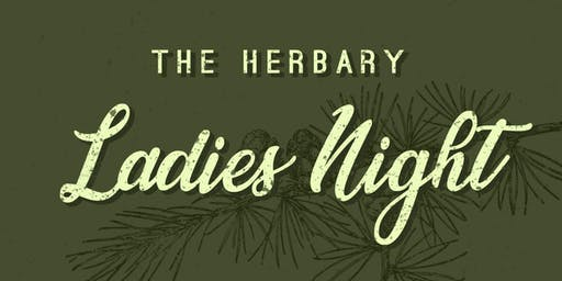 Ladies Night at The Herbary