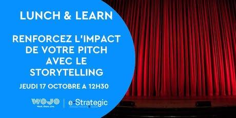 Lunch & Learn - Renforcez l'impact de votre pitch avec le storytelling billets