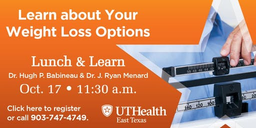 UT Health Tyler Lunch & Learn -Learn about Your Weight Loss Options