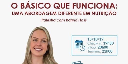 O BÁSICO QUE FUNCIONA - Uma Abordagem Diferente em Nutrição by Karina Hass
